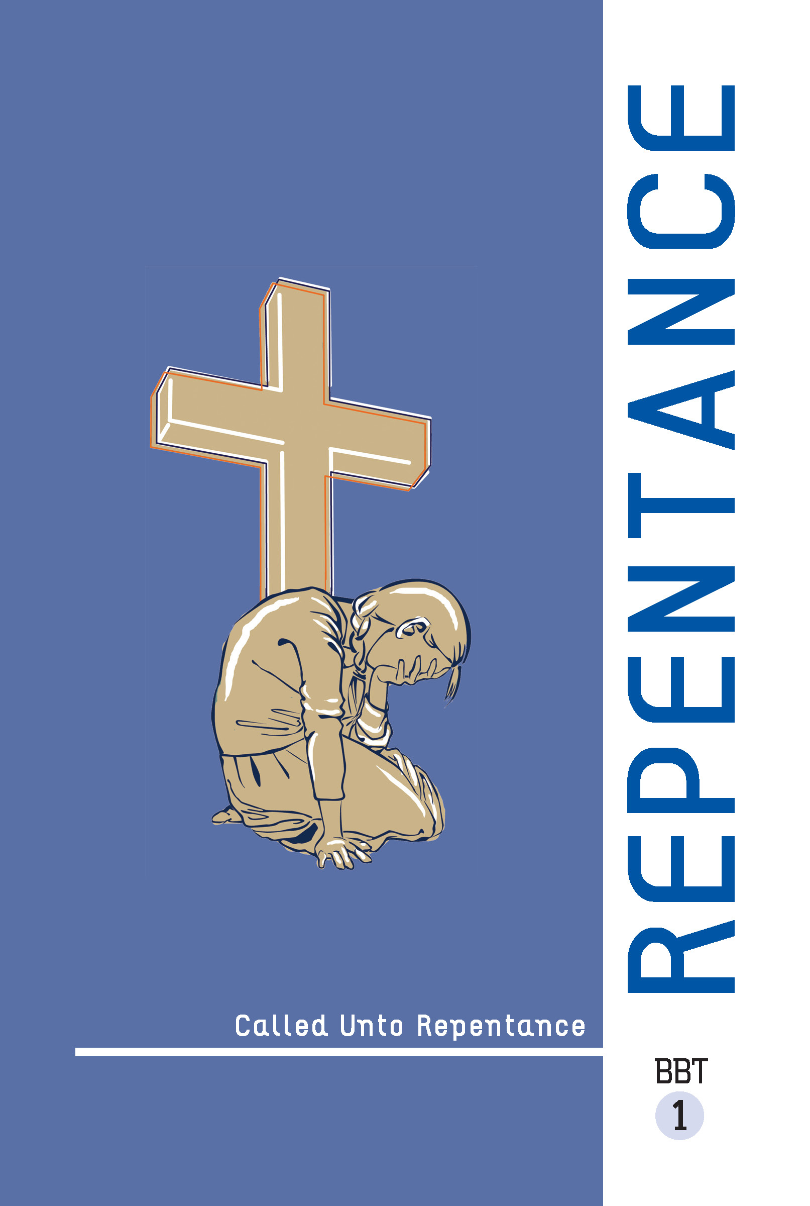 Lesson 1 - REPENTANCE: Called Unto Repentance