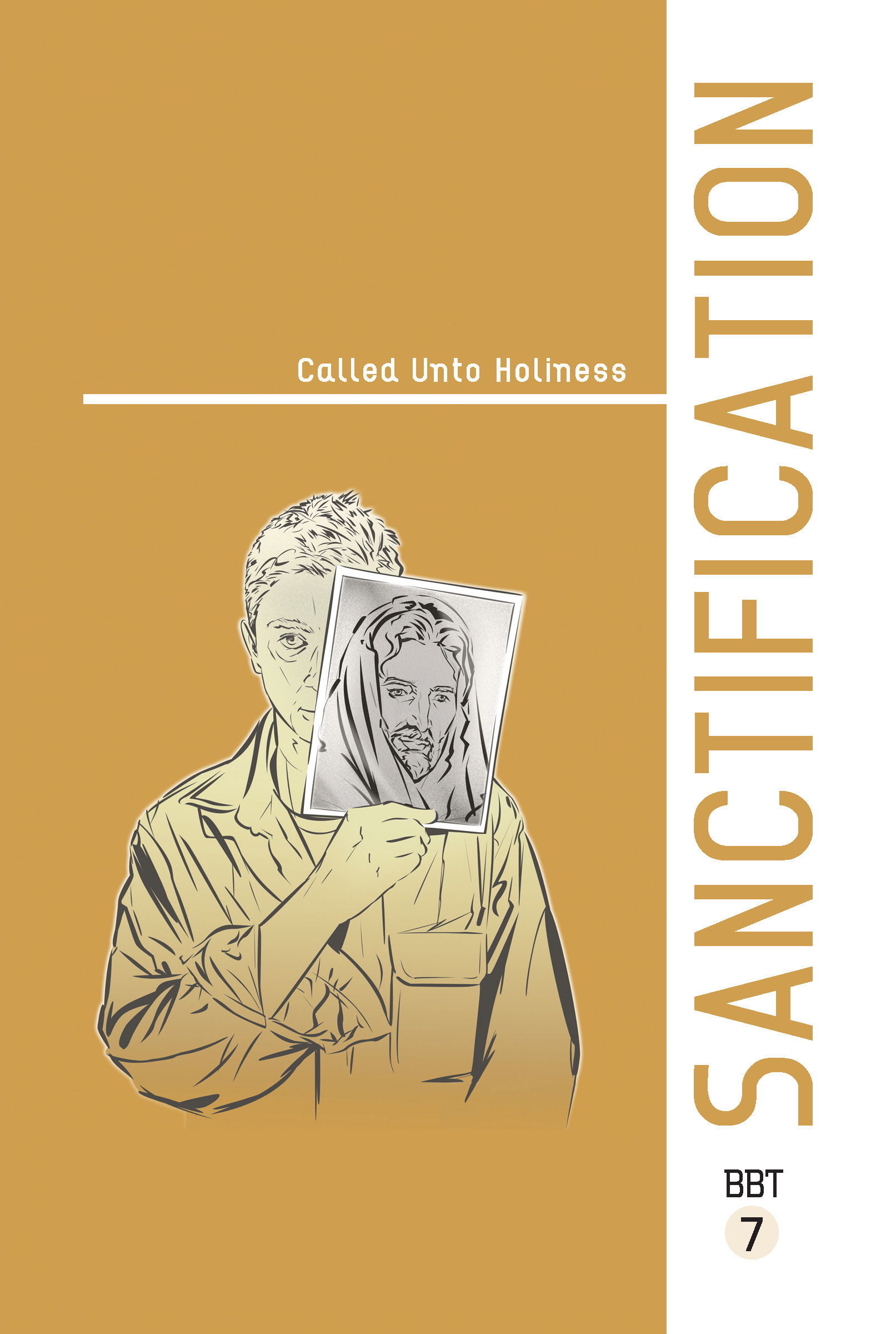 Lesson 7 - SANCTIFICATION: Called Unto Holiness
