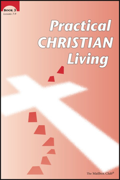 Lessons 7 - 9 - Practical Christian Living Book 3