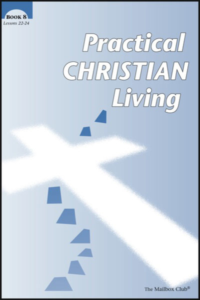 Lessons 22 - 24 - Practical Christian Living Book 8